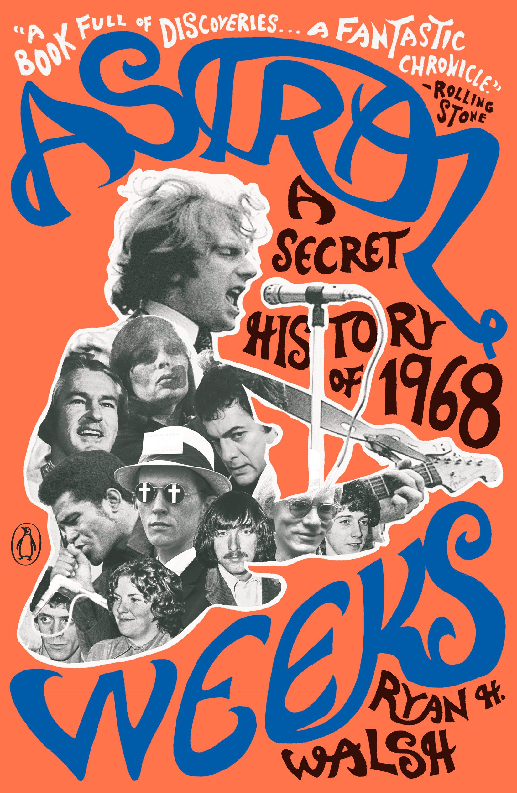 33c054dd37 Astral Weeks  A Secret History of 1968  Ryan H. Walsh  9780735221369 ...