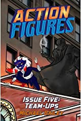 Action Figures - Issue Five: Team-Ups Kindle Edition