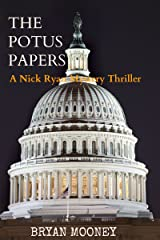 The Potus Papers: A Nick Ryan Mystery Thriller (Nick Ryan Mystery Series Book 1) Kindle Edition