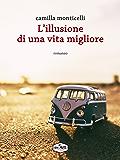 L'illusione di una vita migliore (Italian Edition)