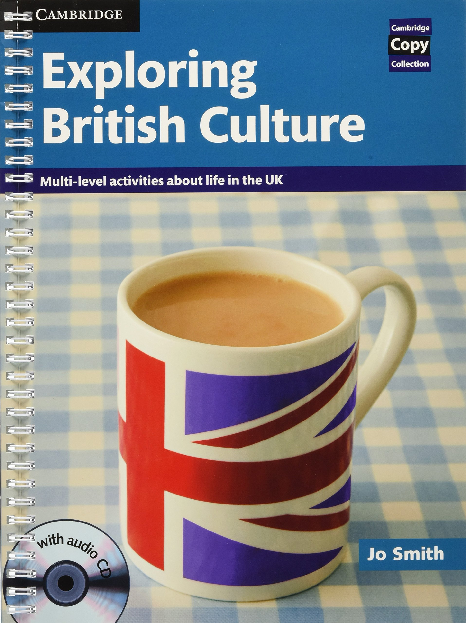 Exploring British Culture with Audio CD: Multi-level Activities About Life  in the UK (Cambridge Copy Collection): Amazon.co.uk: Jo Smith:  9780521186421: ...