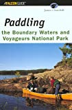 Paddling the Boundary Waters and Voyageurs National Park (Regional Paddling Series)