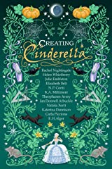 Creating Cinderella: Retold Fairy Tales Kindle Edition