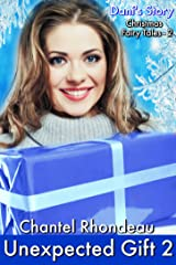 Unexpected Gift 2 - Dani's Story (Christmas Fairy Tales) Kindle Edition
