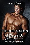 Fierce Salon: Repeat, Episode 14: Season Three, a contemporary romance serial