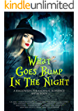 What Goes Bump In The Night: A Halloween Paranormal Romance Anthology