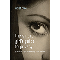 The Smart Girl's Guide to Privacy: Practical Tips for Staying Safe Online
