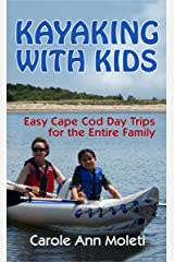 Kayaking With Kids: Easy Cape Cod Day Trips for the Entire Family Kindle Edition