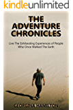 THE ADVENTURE CHRONICLES: Live the exhilarating experiences of people who once walked the earth.