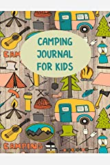 Camping Journal For Kids: Perfect Camping Diary of Notebook for Kids: Over 125 Pages with Prompts (Camping Life Journals) (Volume 4) Paperback