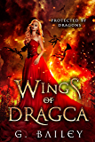 Wings of Dragca: A Reverse Harem Paranormal Romance. (Protected by Dragons Book 5) (English Edition)