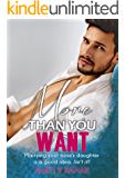 More Than You Want: Millionaire's Marriage of Convenience (Hot Kind of Wrong Book 3)