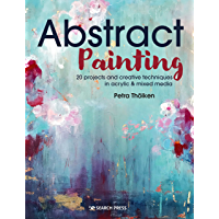 Abstract Painting: 20 projects & creative techniques in acrylic & mixed media (English Edition)