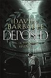 Deposed: An epic thriller of power, treachery and revenge