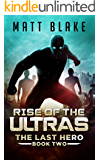 Rise of the ULTRAs (The Last Hero Book 2)
