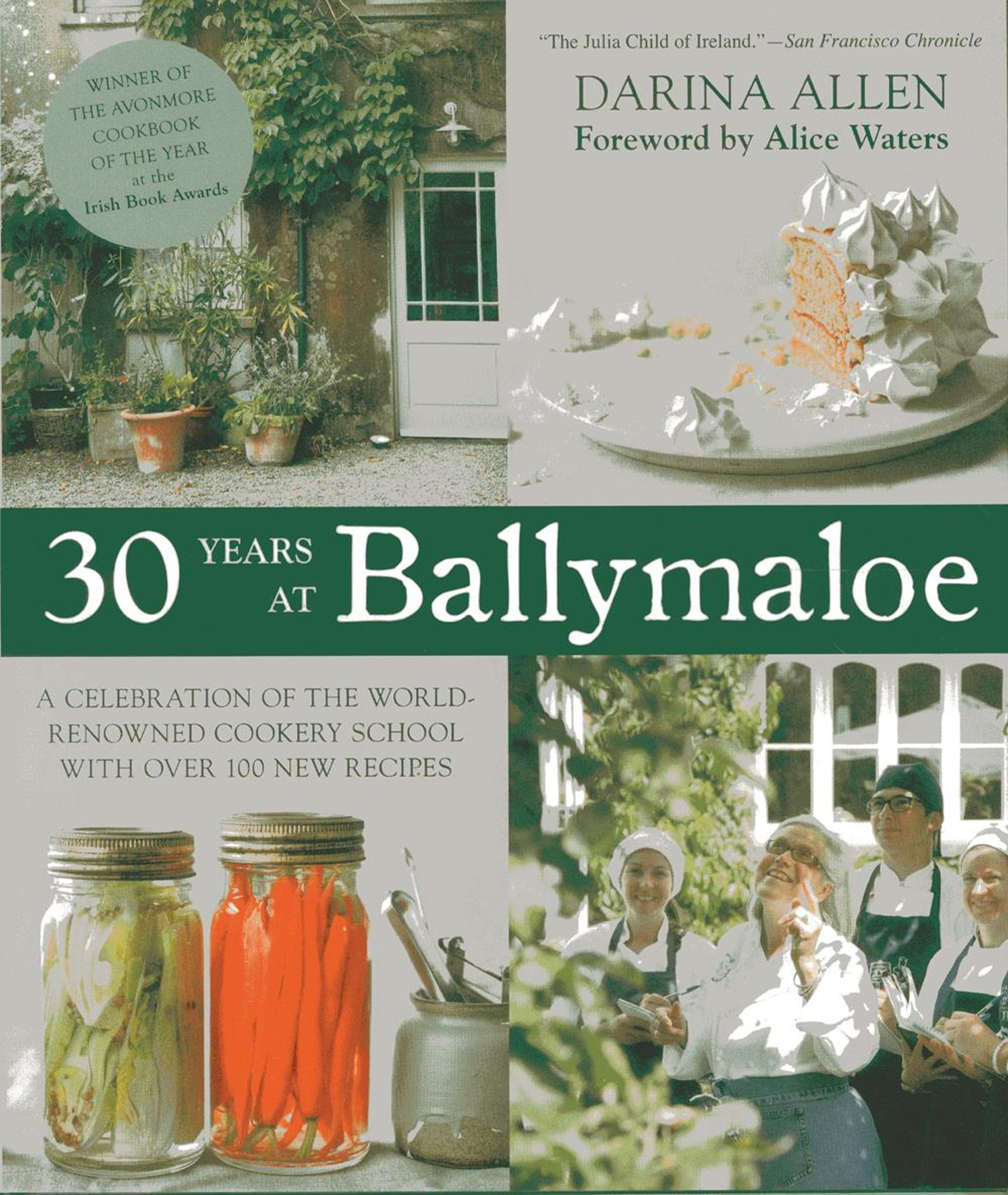 30 Years at Ballymaloe: A Celebration of the World-renowned Cooking School  with over 100 New Recipes: Darina Allen, Alice Waters: 9781909487130:  Amazon.com: ...