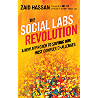 The Social Labs Revolution: A New Approach to Solving our Most Complex Challenges (English Edition)