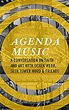 Agenda Music: A Conversation on Faith and Art with Derek Webb, Seth Tower Hurd & Friends