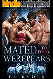 Mated to Four Werebears: A Paranormal Reverse Harem Romance (Bear Shifter Island Book 1)