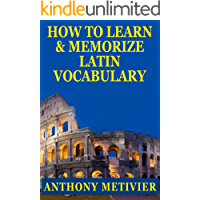 How To Learn And Memorize Latin Vocabulary Using A Memory Palace Specifically Designed For Classical Latin (Magnetic Memory Series) (English Edition)