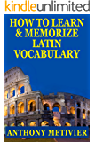 How To Learn And Memorize Latin Vocabulary Using A Memory Palace Specifically Designed For Classical Latin (Magnetic Memory Series)