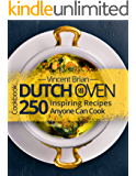 Dutch Oven Cookbook: 250 Inspiring Recipes Anyone Can Cook