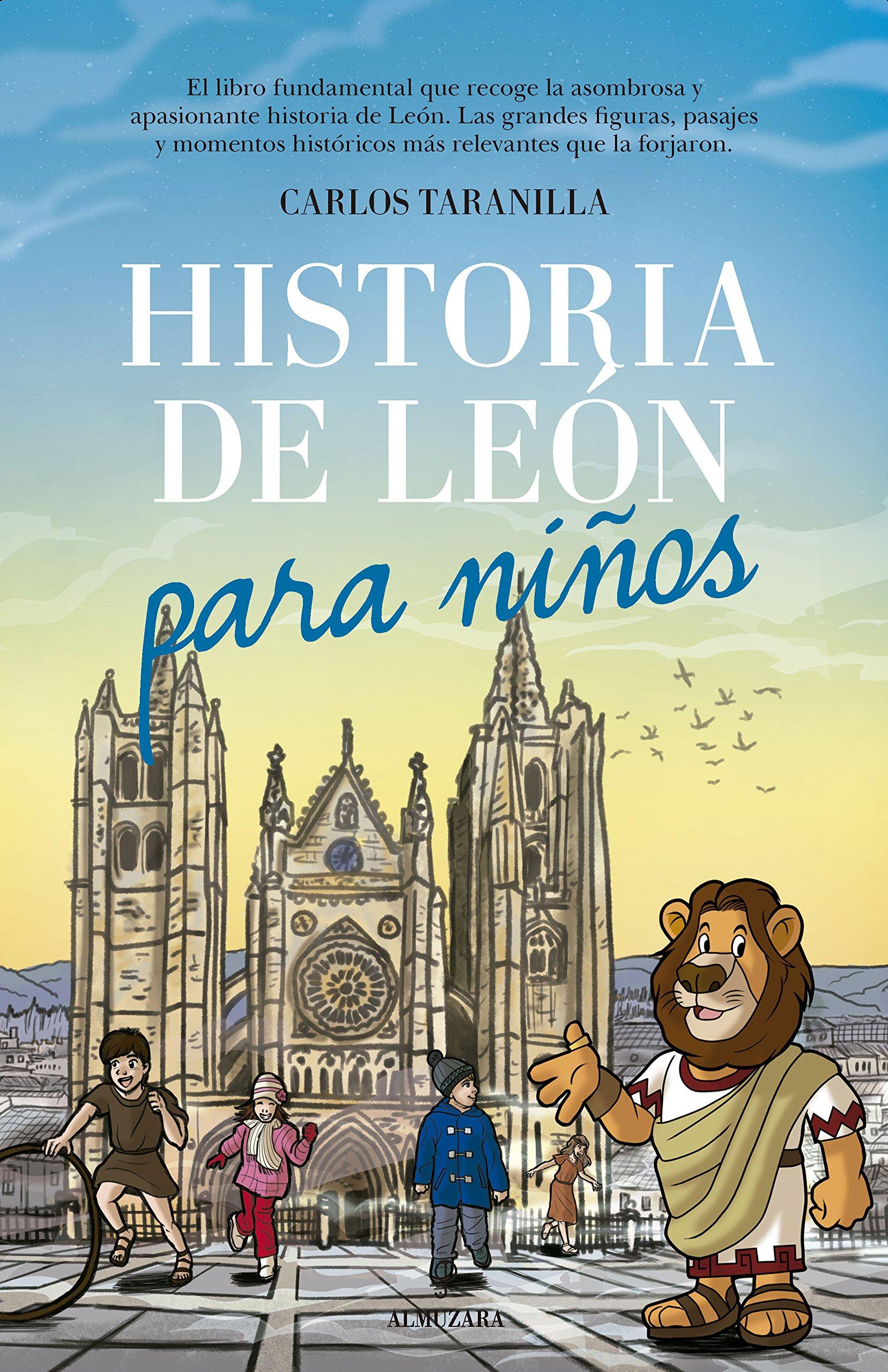 Historia de León para niños: Amazon.es: Carlos Javier Taranilla de la Varga: Libros