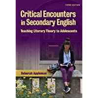 Critical Encounters in Secondary English: Teaching Literary Theory to  Adolescents