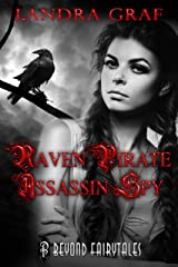 Raven, Pirate, Assassin, Spy: Beyond Fairytales series Kindle Edition