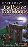 The Pool of Two Moons: Book Two of'the Witches of Eileanan