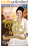 Widower's Wife & the Pastor's Child (Frontier Brides and Babies Book 6)