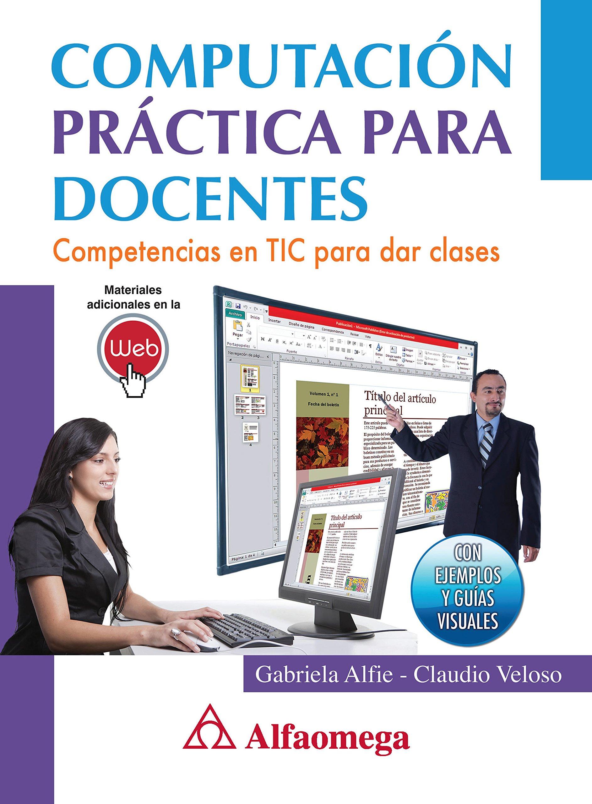 Computación práctica para docentes (Spanish Edition): ALFIE ...