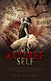 My Altered Self: How God's Gift of Multiple Personality Disorder Redeemed my Nightmare Childhood