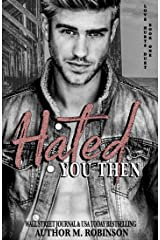 Hated You Then (Love Hurts Duet Book 1) Kindle Edition