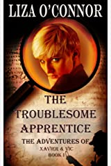 The Troublesome Apprentice (The Adventures of Xavier & Vic Book 1) Kindle Edition