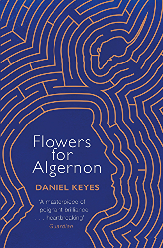 Flowers For Algernon: A Modern Literary Classic (S.F. MASTERWORKS)