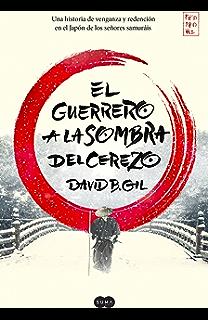 El guerrero a la sombra del cerezo (Spanish Edition)
