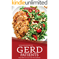 50 Delicious Recipes for GERD Patients: Keep GERD on A Low with This Cookbook