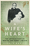 Wife's Heart: The Untold Story of Bertha and Henry Lawson