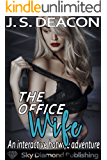 The Office Wife: An Interactive Hotwife Adventure (The Office Wife Series Book 1)