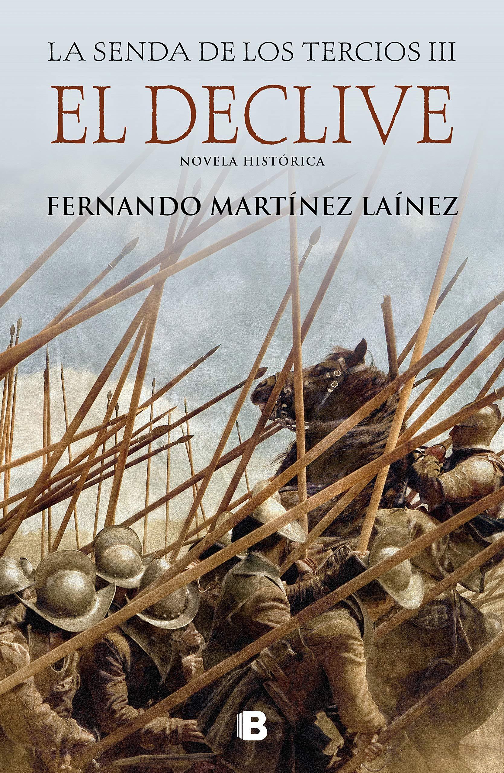 El declive (La senda de los Tercios 3): Amazon.es: Martínez Laínez, Fernando: Libros