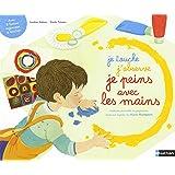 Je touche, j'observe, je peins avec les mains - méthode sensorielle inspiration Montessori - Dès 2 ans