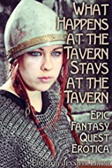 What Happens at the Tavern Stays at the Tavern: Epic Fantasy Quest Erotica Kindle Edition