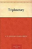 Triplanetary (The Lensman Series Book 1)