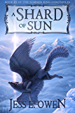 A Shard of Sun: Book III of the Summer King Chronicles