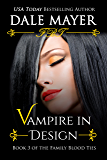 Vampire in Design (Family Blood Ties Book 3)