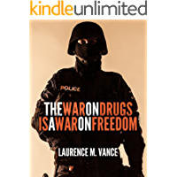 The War on Drugs Is a War on Freedom (English Edition)