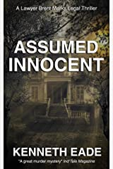 Assumed Innocent: A Lawyer Brent Marks Legal Thriller (Brent Marks Legal Thriller Series Book 3) Kindle Edition