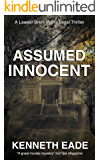 Assumed Innocent: A Lawyer Brent Marks Legal Thriller (Brent Marks Legal Thriller Series Book 3)