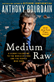 Medium Raw: A Bloody Valentine to the World of Food and the People Who Cook (P.S.) (English Edition)